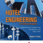 Hotel Engineering For Full Service Properties - Certified Director of Engineering - Desk Reference and Study Guide